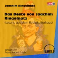 Das Beste von Joachim Ringelnatz - Lesung aus dem Radiokulturhaus (Ungekürzt)