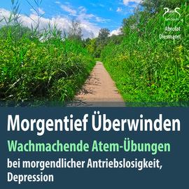 Morgentief Überwinden: Wachmachende Atem-Übungen gegen morgendliche Antriebslosigkeit, Depression