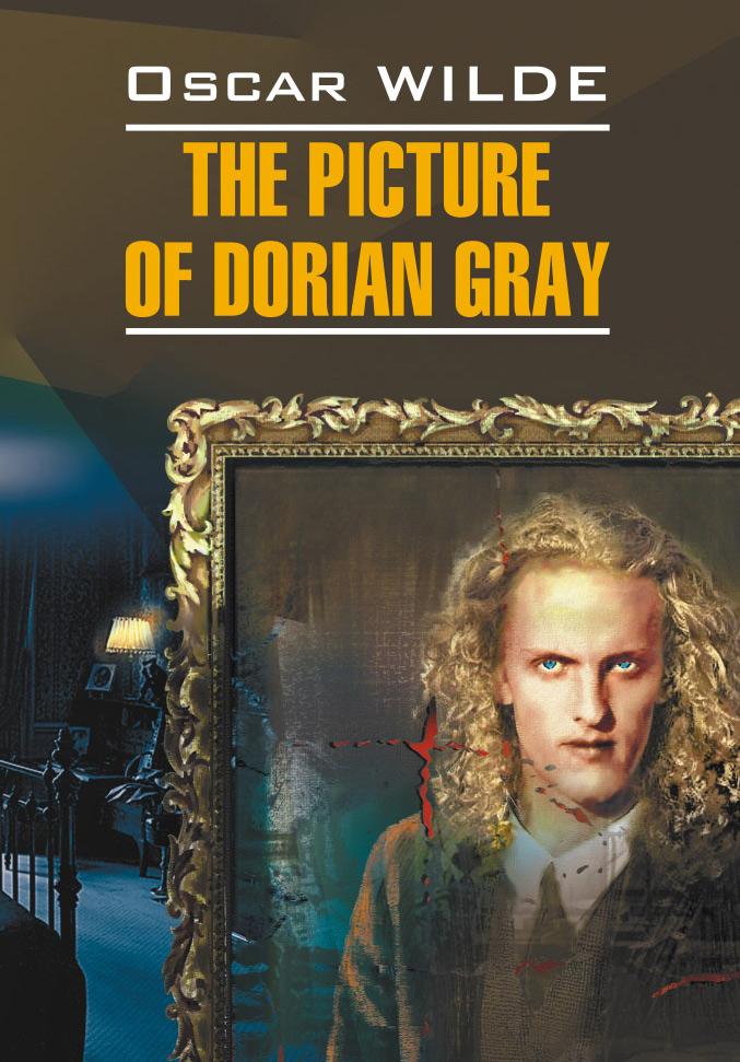 Оскар Уайльд Портрет Дориана Грея. Книга для чтения на английском языке уайльд о портрет дориана грея книга для чтения на английском языке