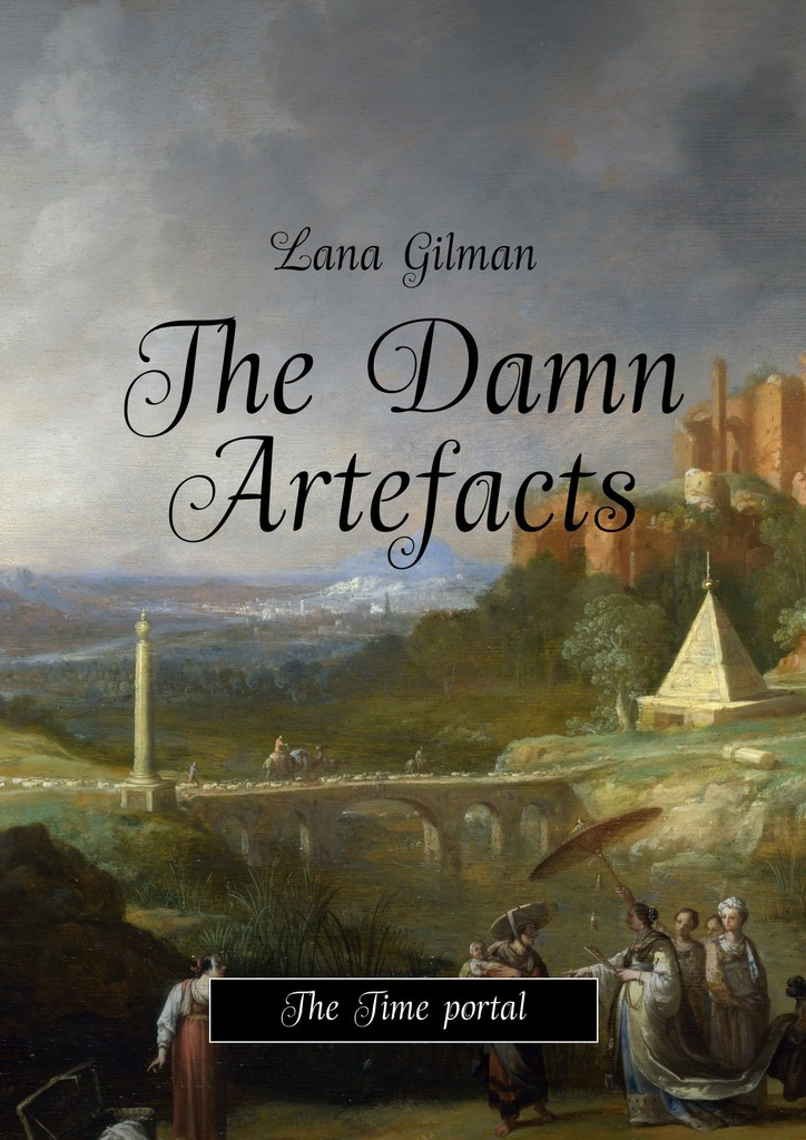 Lana Gilman The Damn Artefacts into the magic shop