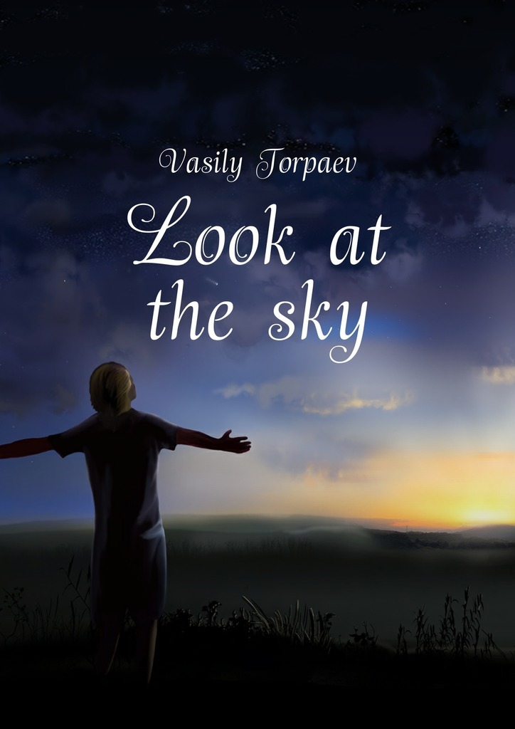Vasily S. Torpaev Look at the sky sky hero f s