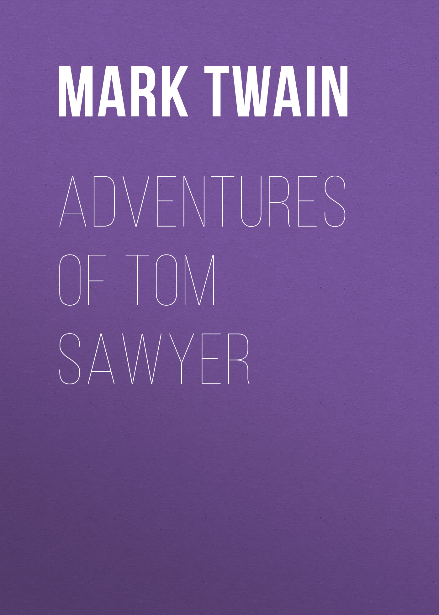 Марк Твен Adventures of Tom Sawyer марк твен adventures of tom sawyer