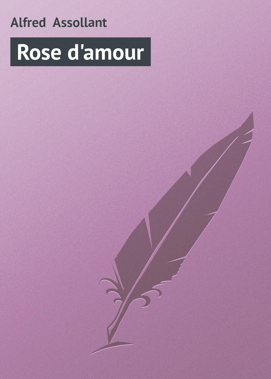 Assollant Alfred Rose d'amour alfred assollant memoires de gaston phoebus