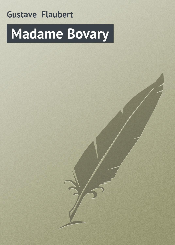 Gustave Flaubert Madame Bovary цена и фото
