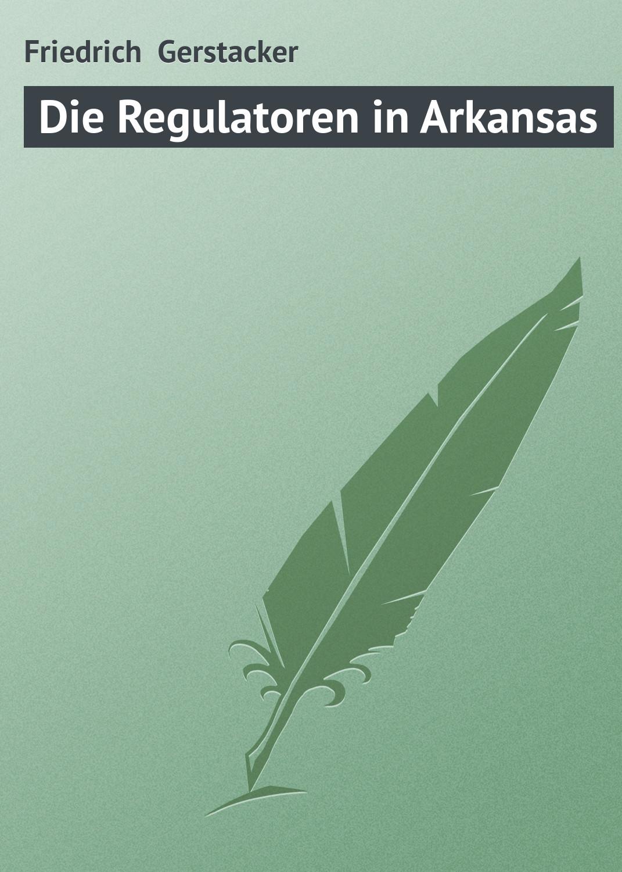 Фото - Gerstäcker Friedrich Die Regulatoren in Arkansas ideal arkansas 317 natural 3м