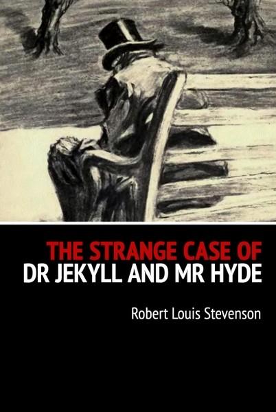 Роберт Льюис Стивенсон The Strange Case of Dr Jekyll and Mr Hyde