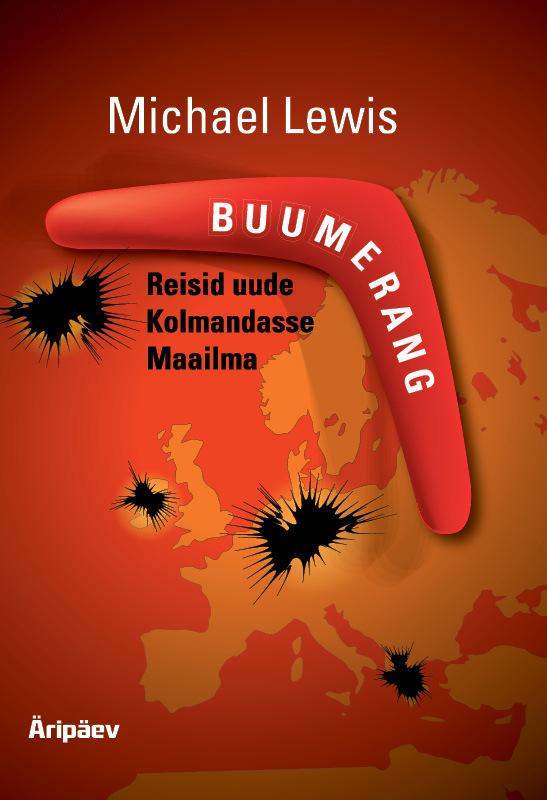 Michael Lewis Buumerang: Reisid uude Kolmandasse Maailma tsunami
