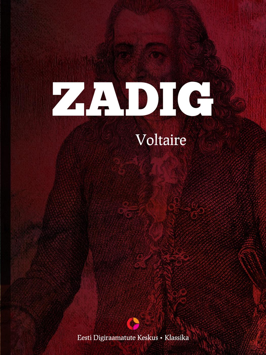 Вольтер Zadig ehk Saatus jakob pärn oma tuba oma luba ehk lahwardi kristjani ja metsawahi leenu armastuse lugu