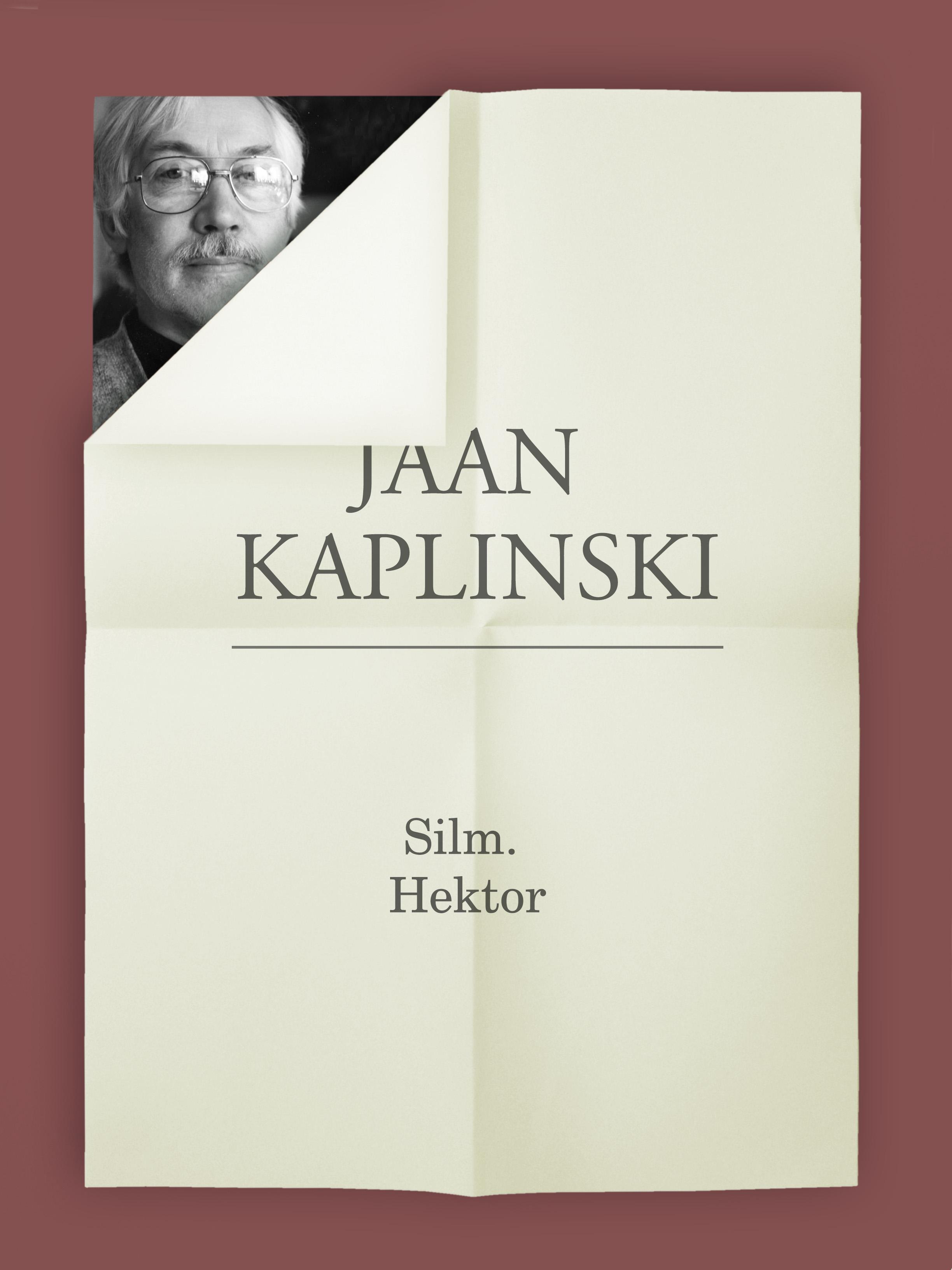 Jaan Kaplinski Silm. Hektor jaan kaplinski hektor