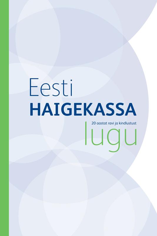 Grupi autorid Eesti Haigekassa lugu. 20 aastat ravi ja kindlustust grupi autorid parimad koeralood