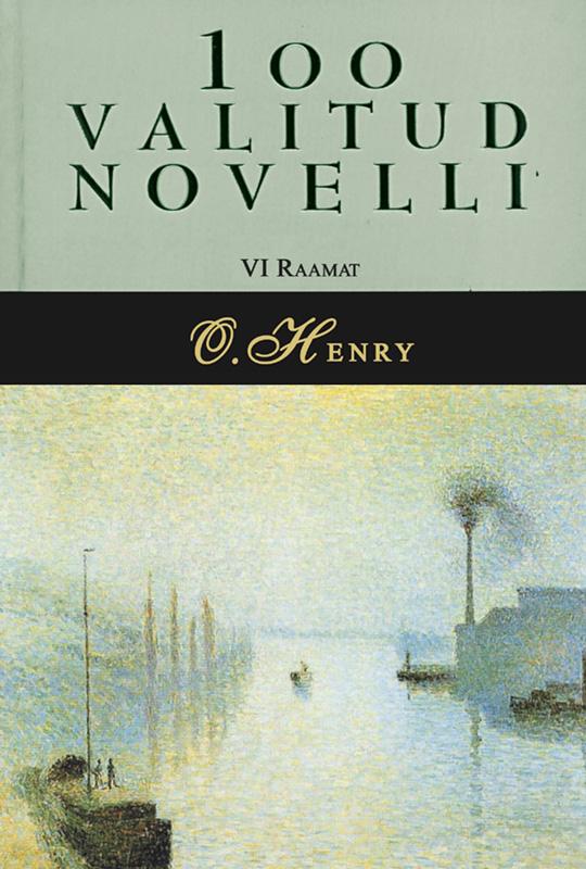 О. Генри 100 valitud novelli. 6. raamat о генри 100 valitud novelli 3 raamat