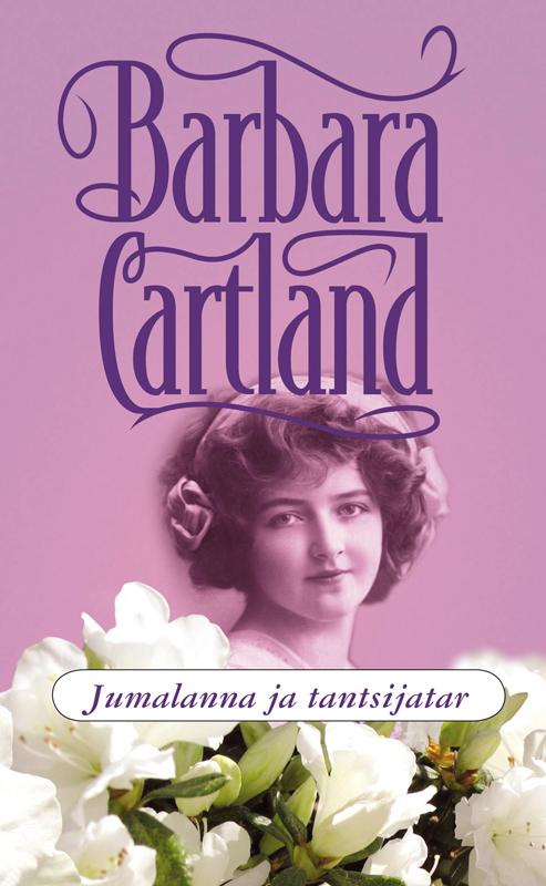 Барбара Картленд Jumalanna ja tantsijatar angela hofberg isa naine teekond tõeni