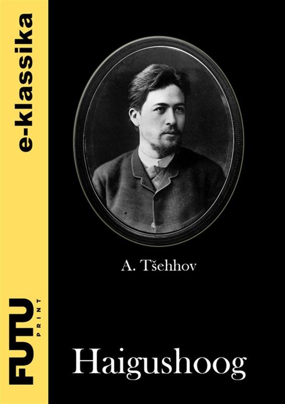 Anton Tšehhov Haigushoog цена 2017