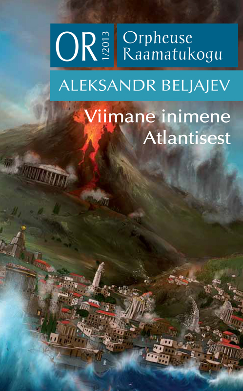 Aleksandr Beljajev Viimane inimene Atlantisest margus karu nullpunkt