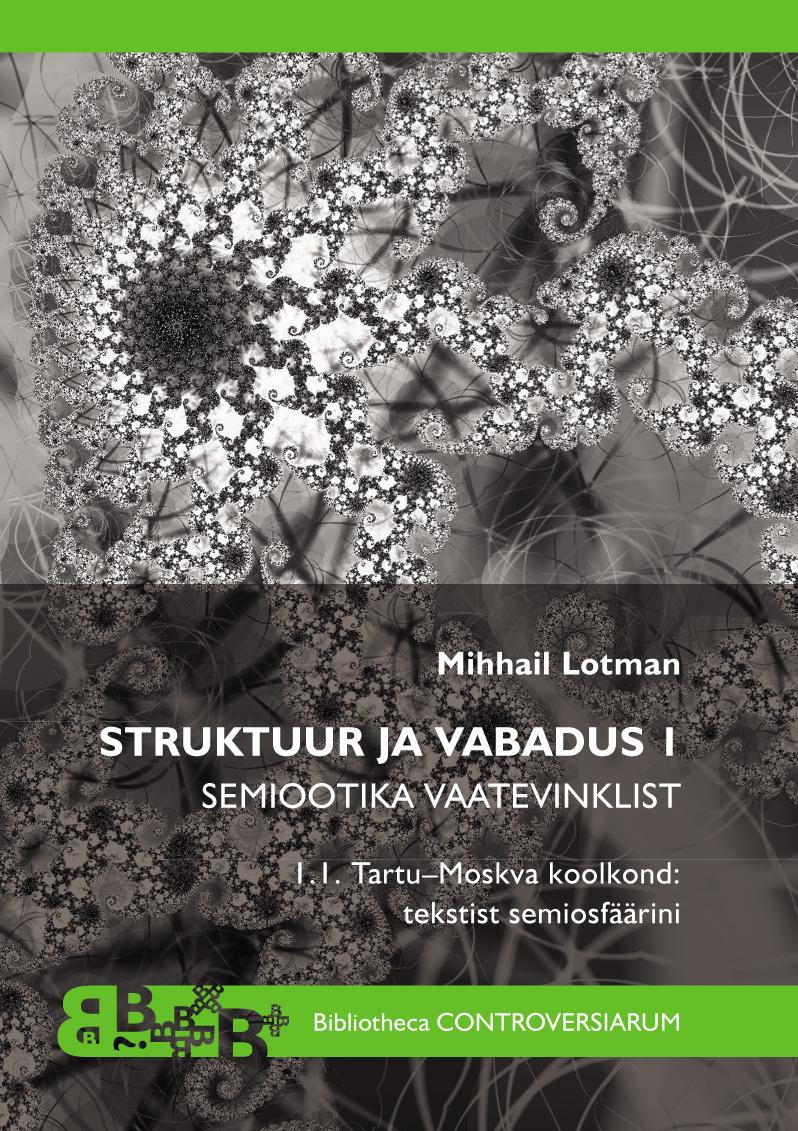 Mihhail Lotman Struktuur ja vabadus I. Semiootika vaatevinklist. Tartu-Moskva koolkond авиабилет moskva buxara