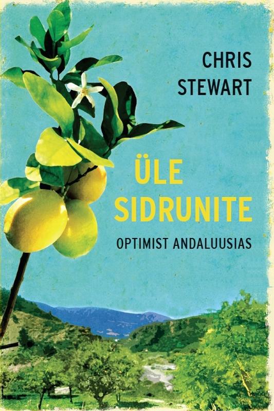 Chris Stewart Üle sidrunite. Optimist Andaluusias цена 2017