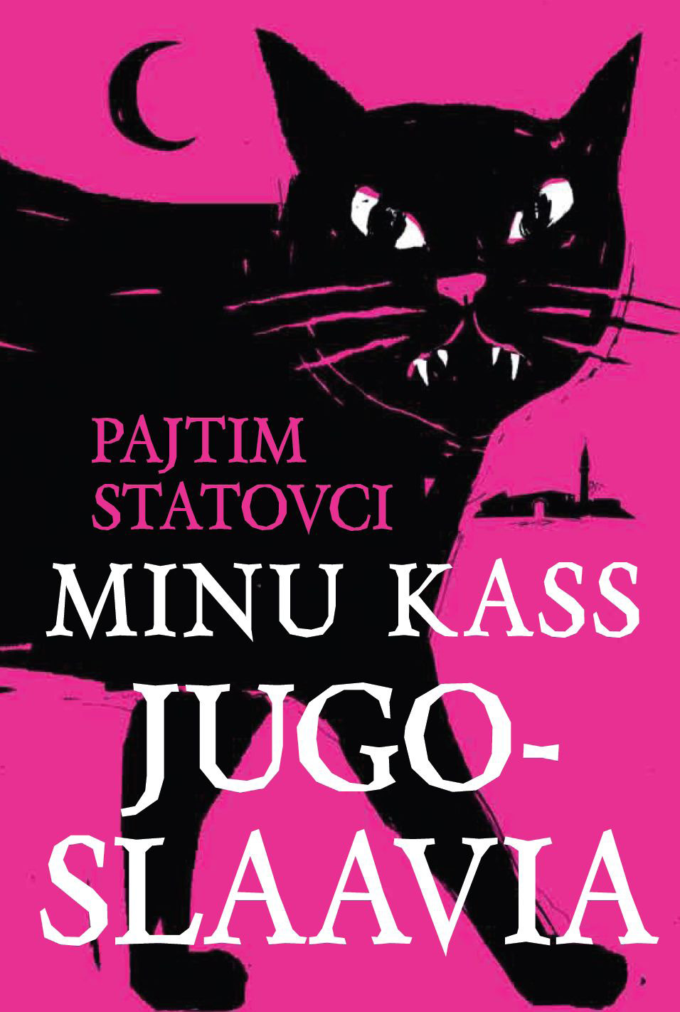 Pajtim Statovci Minu kass Jugoslaavia hille hanso minu istanbul poolik ja tervik