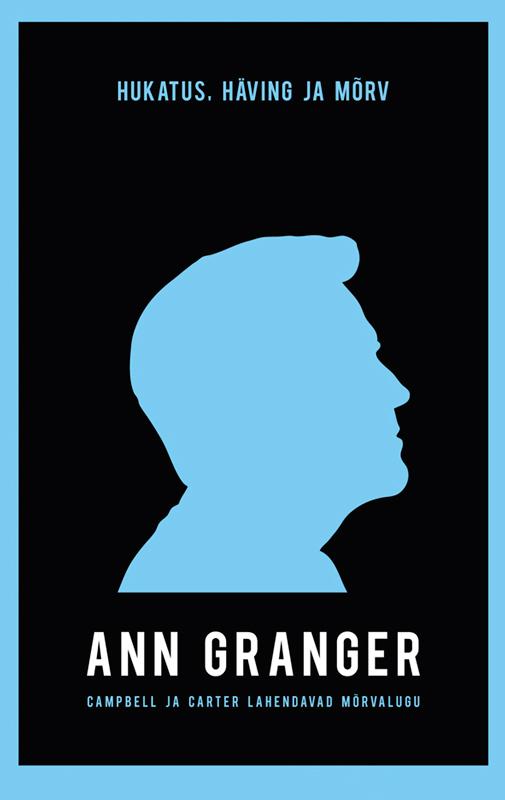 Ann Granger Hukatus, häving ja mõrv ann granger hukatus häving ja mõrv