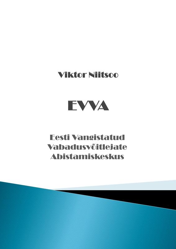 Viktor Niitsoo EVVA. Eesti Vangistatud Vabadusvõitlejate Abistamiskeskus