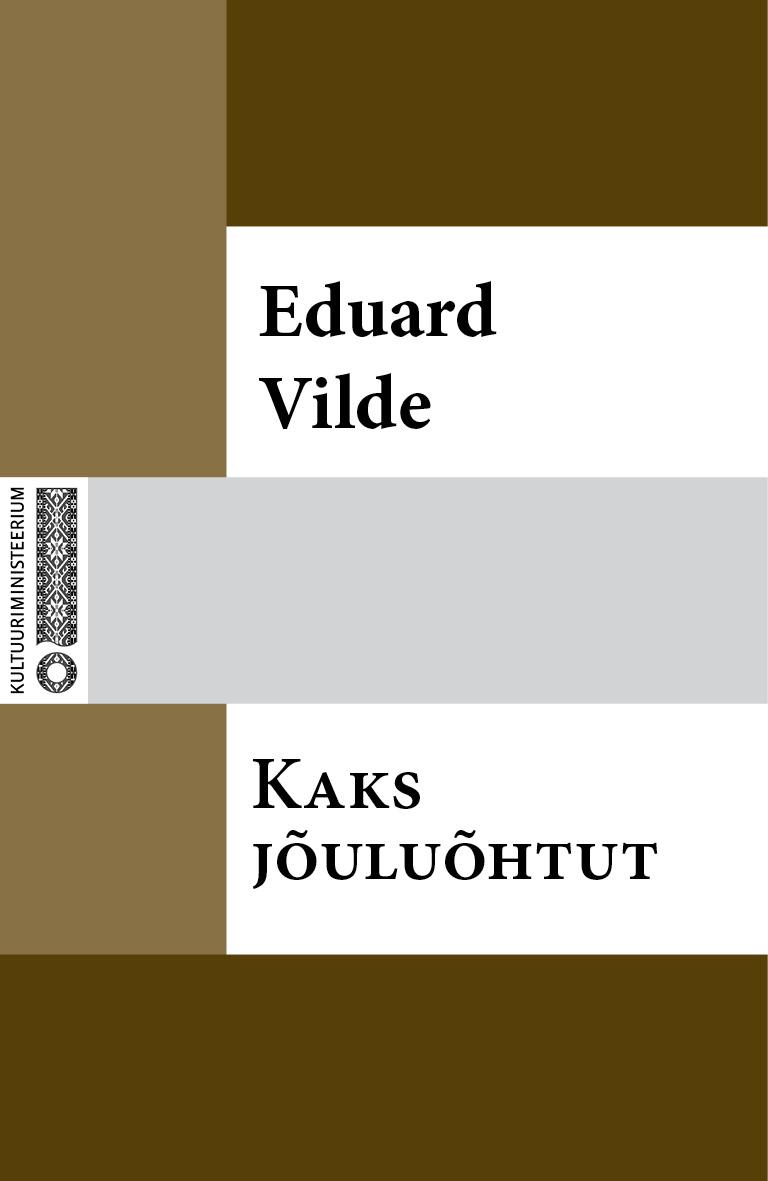 Эдуард Вильде Kaks jõuluõhtut eduard vilde uued orjad
