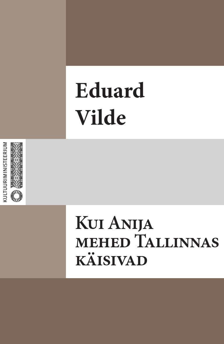 Эдуард Вильде Kui Anija mehed Tallinnas käisiwad цена