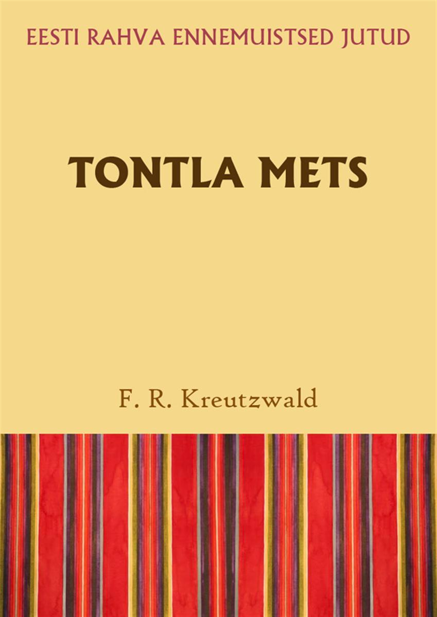 цена Friedrich Reinhold Kreutzwald Tontla mets онлайн в 2017 году