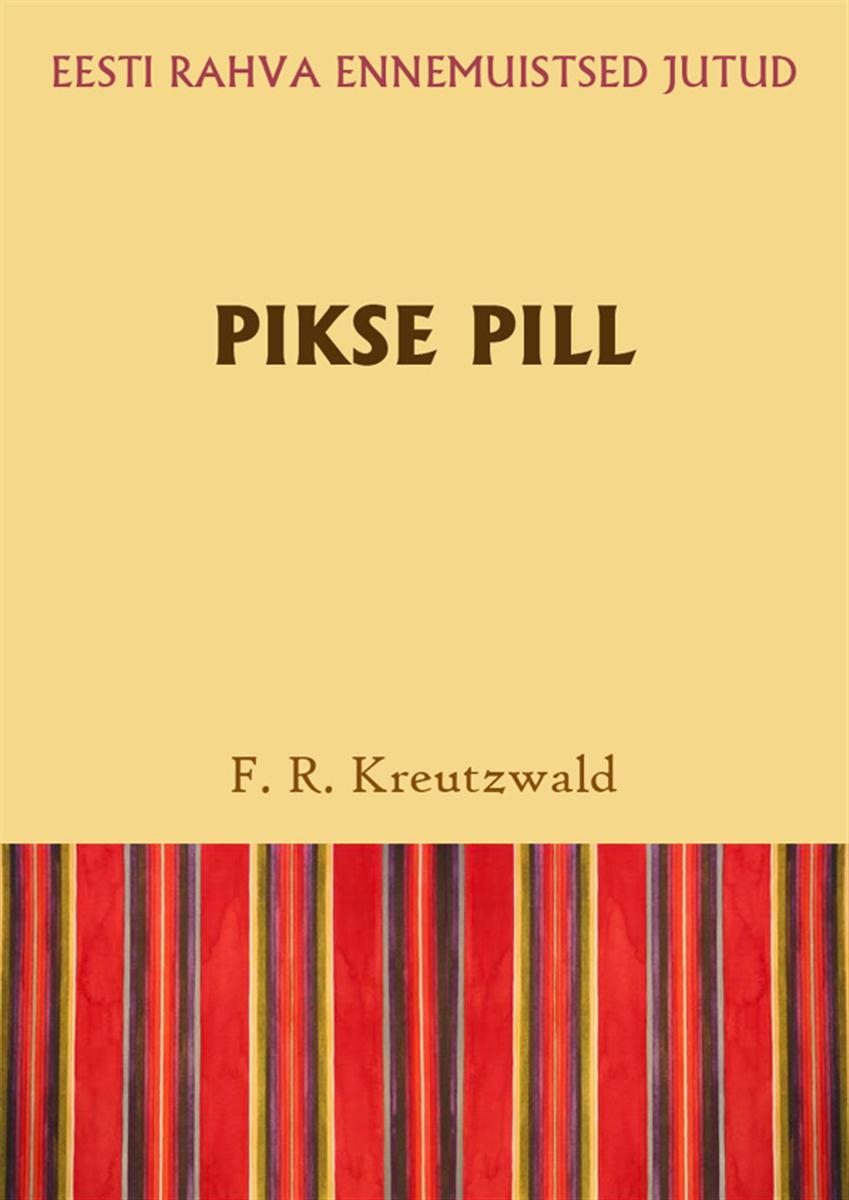 цена на Friedrich Reinhold Kreutzwald Pikse pill