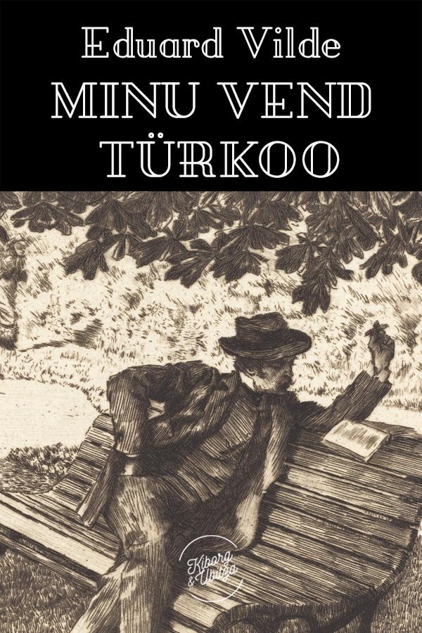 Эдуард Вильде Minu vend Türkoo vilde eduard maekula piimamees