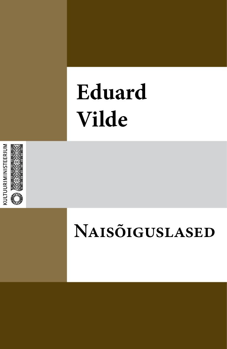 Эдуард Вильде Naisõiguslased eduard vilde uued orjad