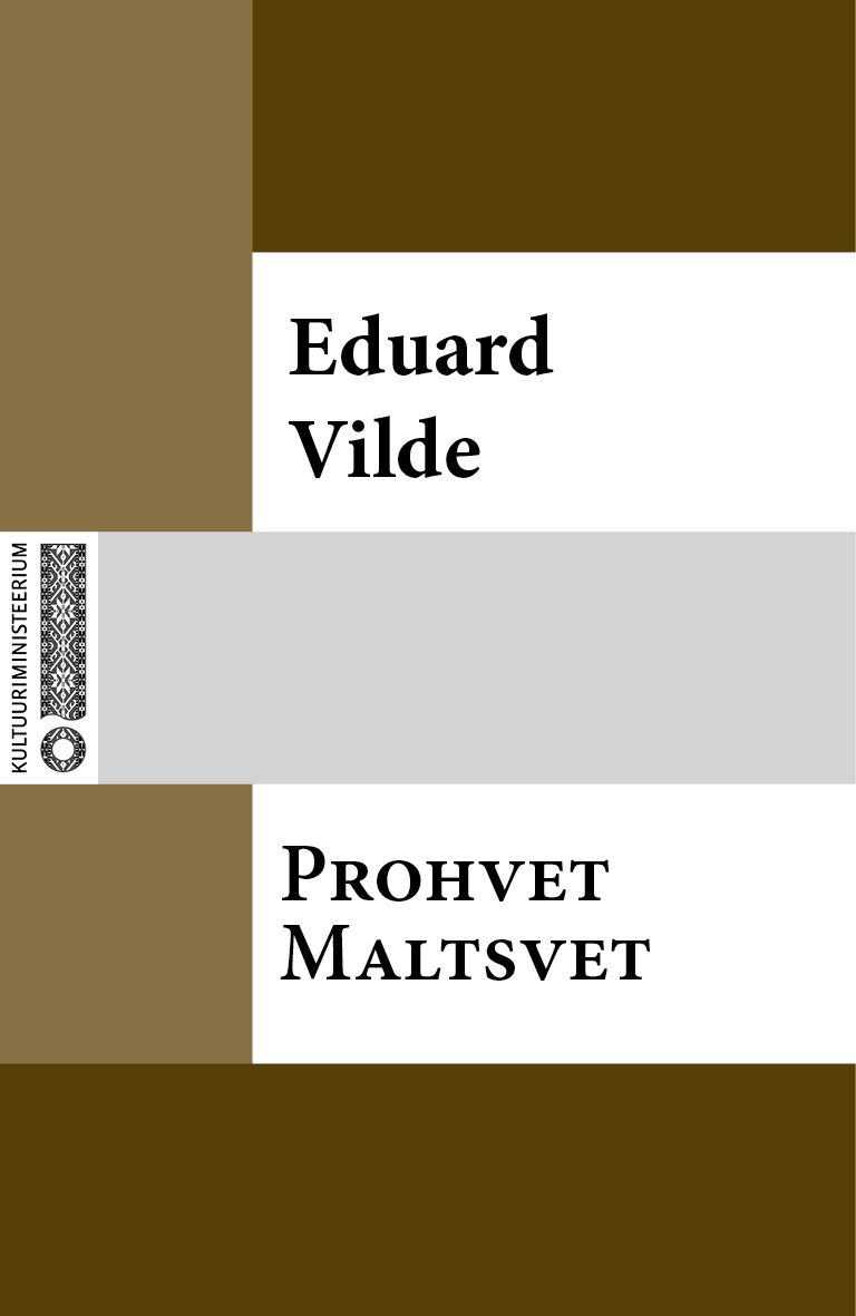 Эдуард Вильде Prohvet Maltsvet eduard vilde jumala tahe