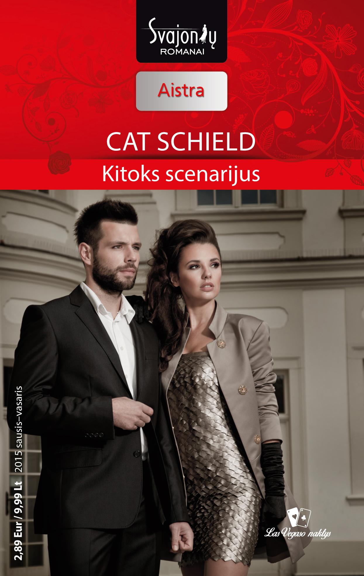 Cat Schield Kitoks scenarijus sarah mayberry karštos naktys kitoje pasaulio pusėje