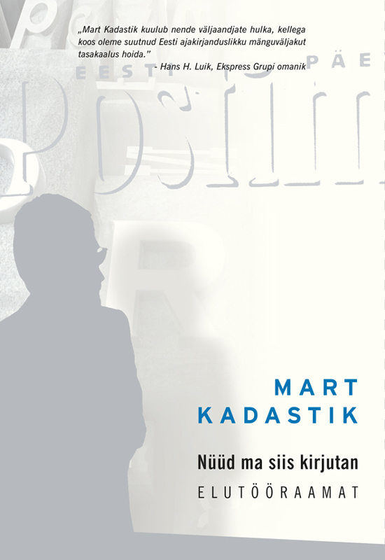 Mart Kadastik Nüüd ma siis kirjutan tiit pruuli antiliibanon 2011