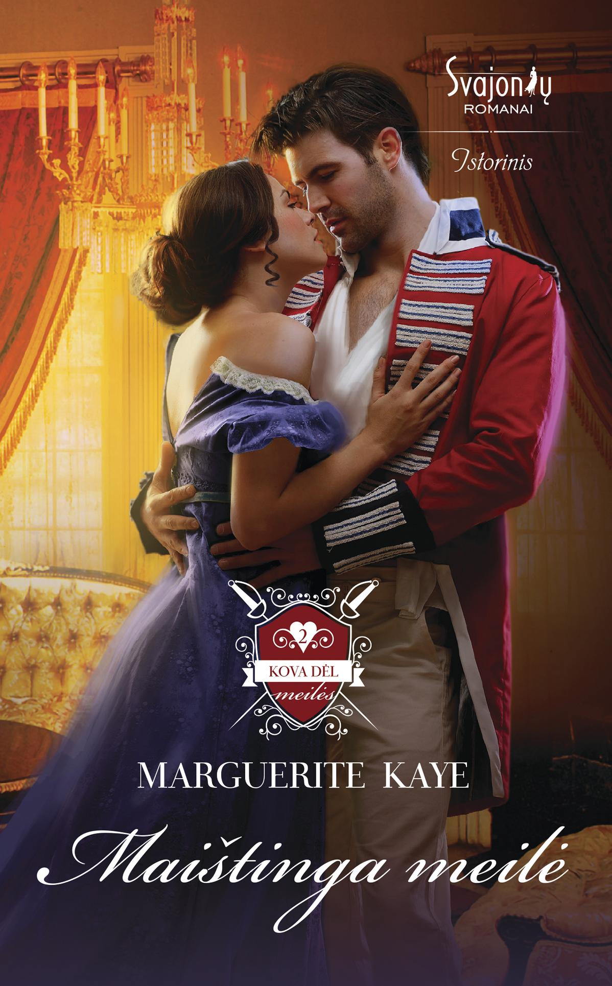 Marguerite Kaye Maištinga meilė marguerite kaye niekada nepamiršk manęs