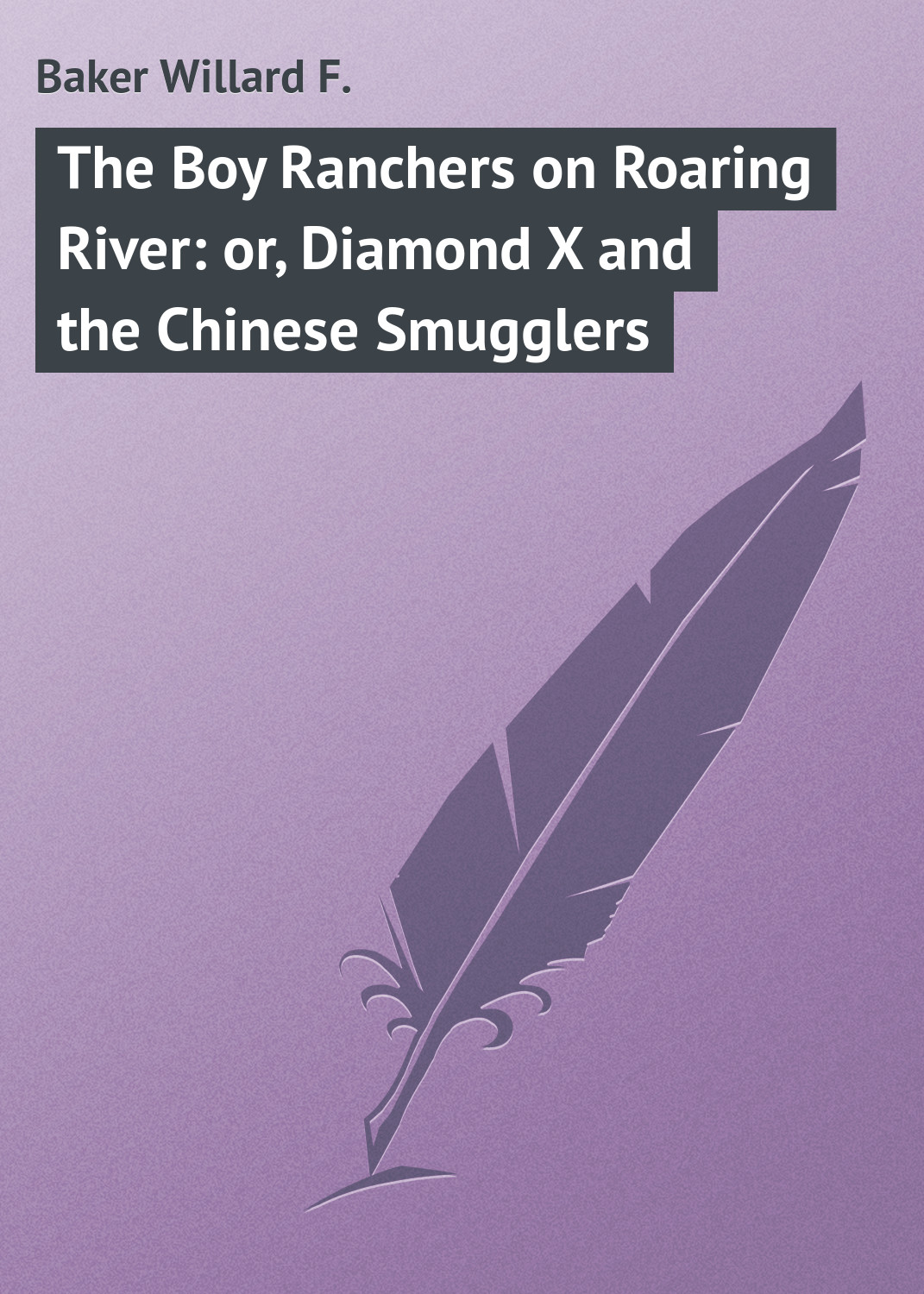 Baker Willard F. The Boy Ranchers on Roaring River: or, Diamond X and the Chinese Smugglers sanji and the baker