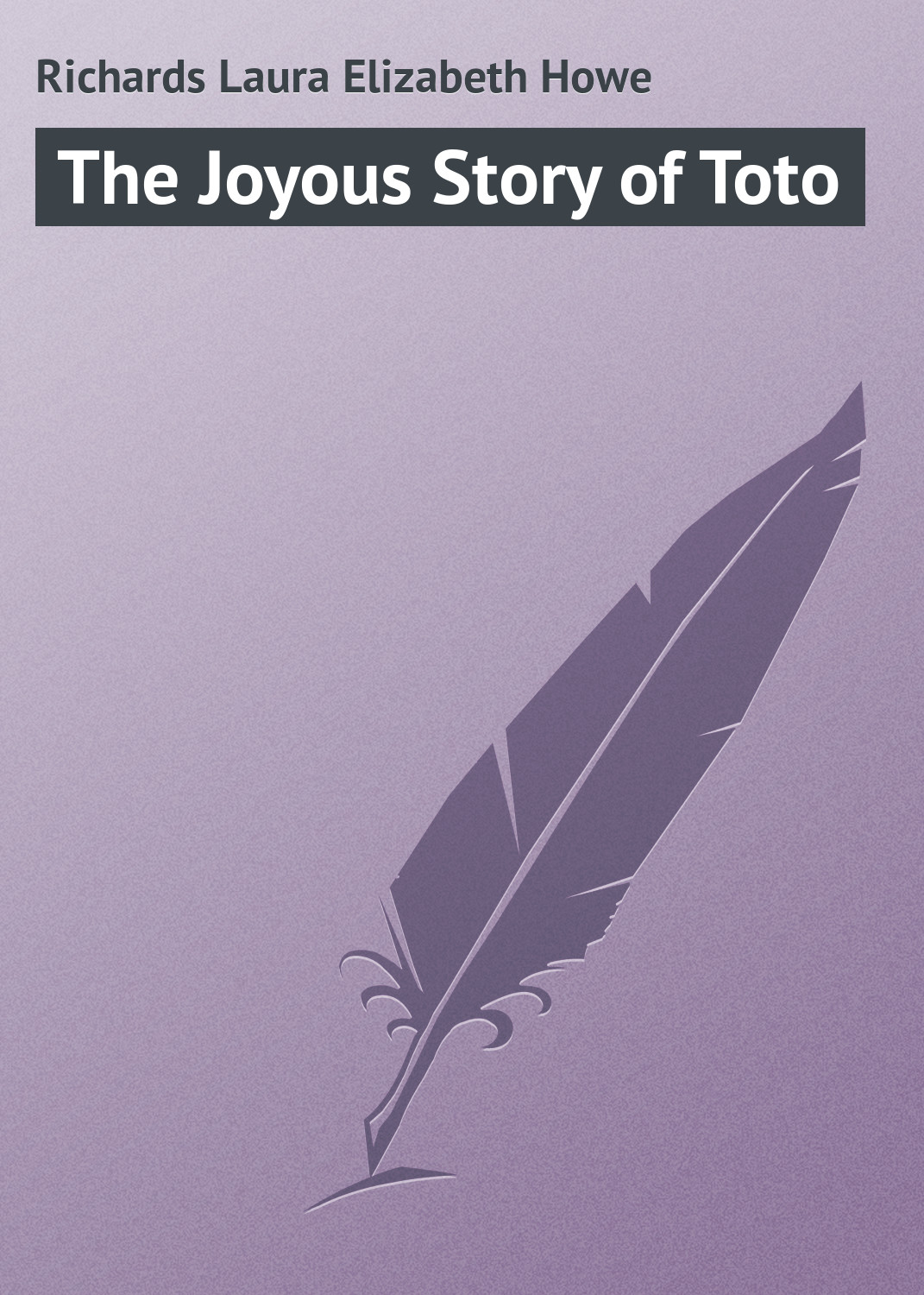 Laura Richards The Joyous Story of Toto laura richards rosin the beau
