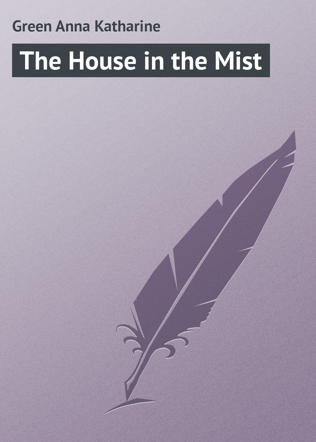 Green Anna Katharine The House in the Mist green anna katharine the mystery of the hasty arrow