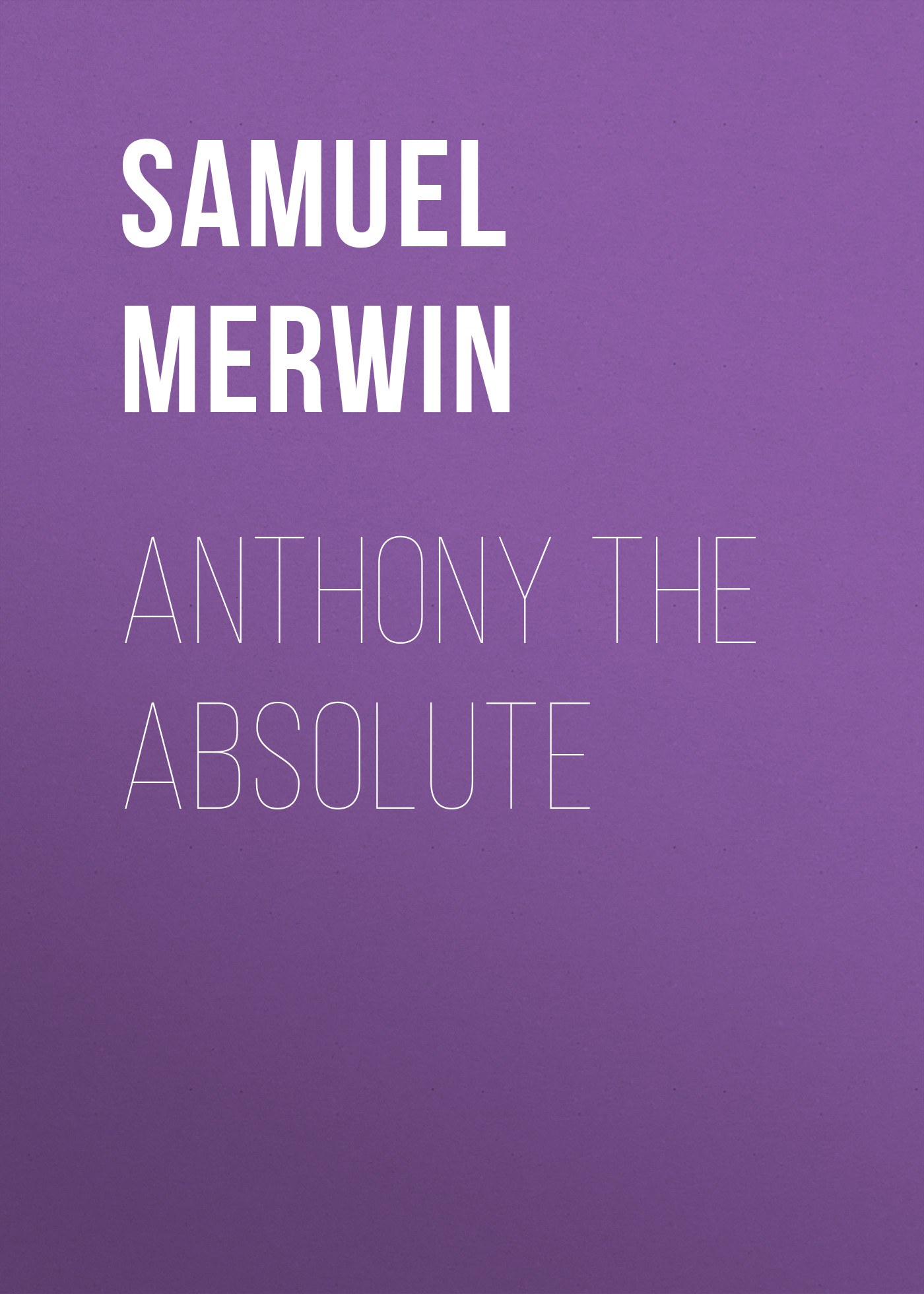 Merwin Samuel Anthony The Absolute einstein the absolute tune