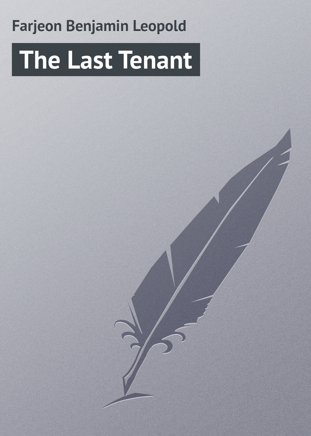 Farjeon Benjamin Leopold The Last Tenant цена и фото