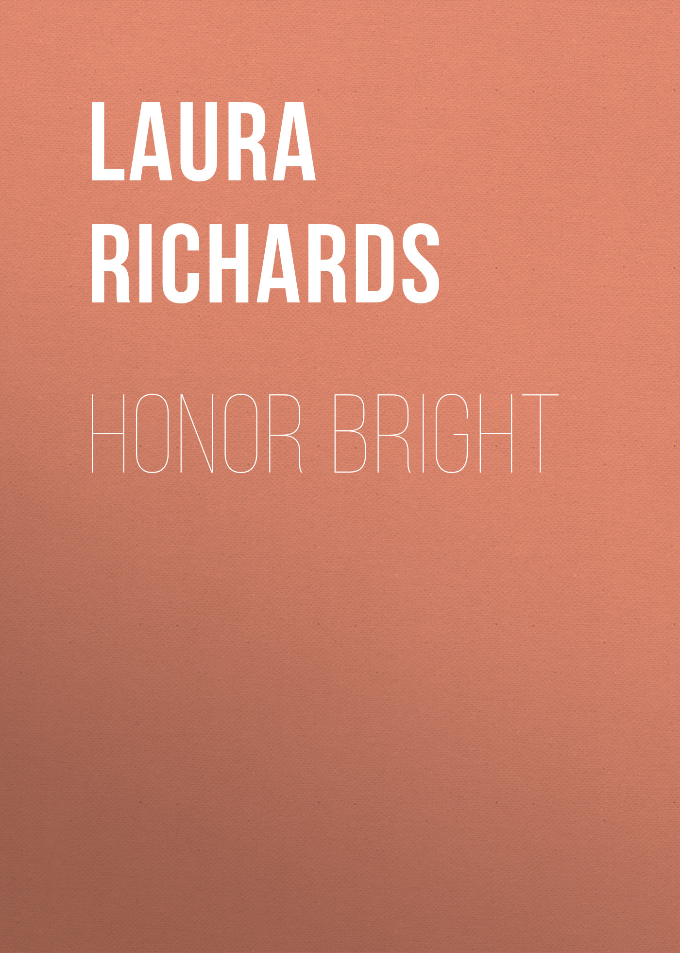 Laura Richards Honor Bright laura richards rosin the beau
