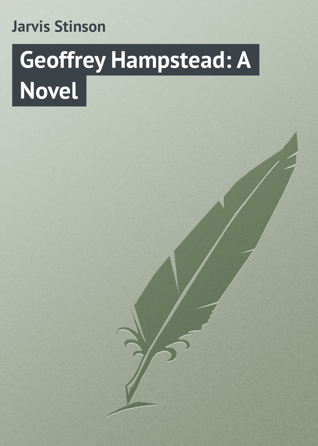 Jarvis Stinson Geoffrey Hampstead: A Novel