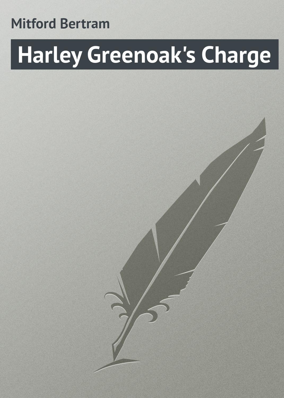 Mitford Bertram Harley Greenoak's Charge nancy mitford