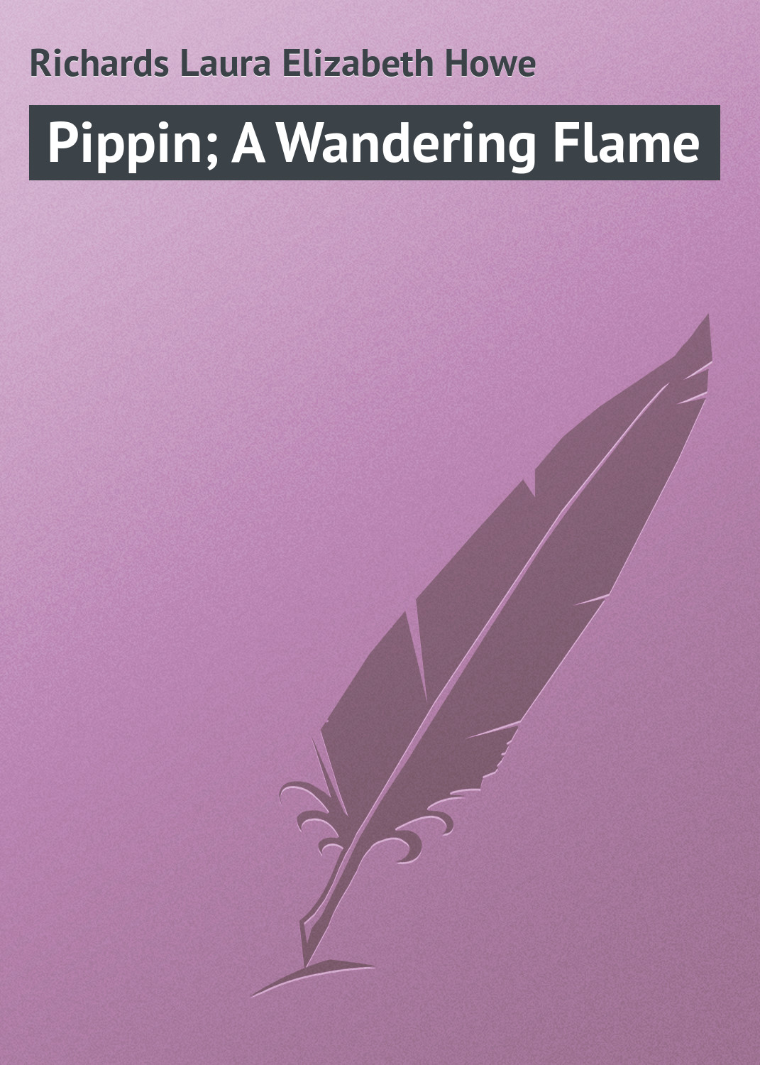 Laura Richards Pippin; A Wandering Flame laura richards mrs tree