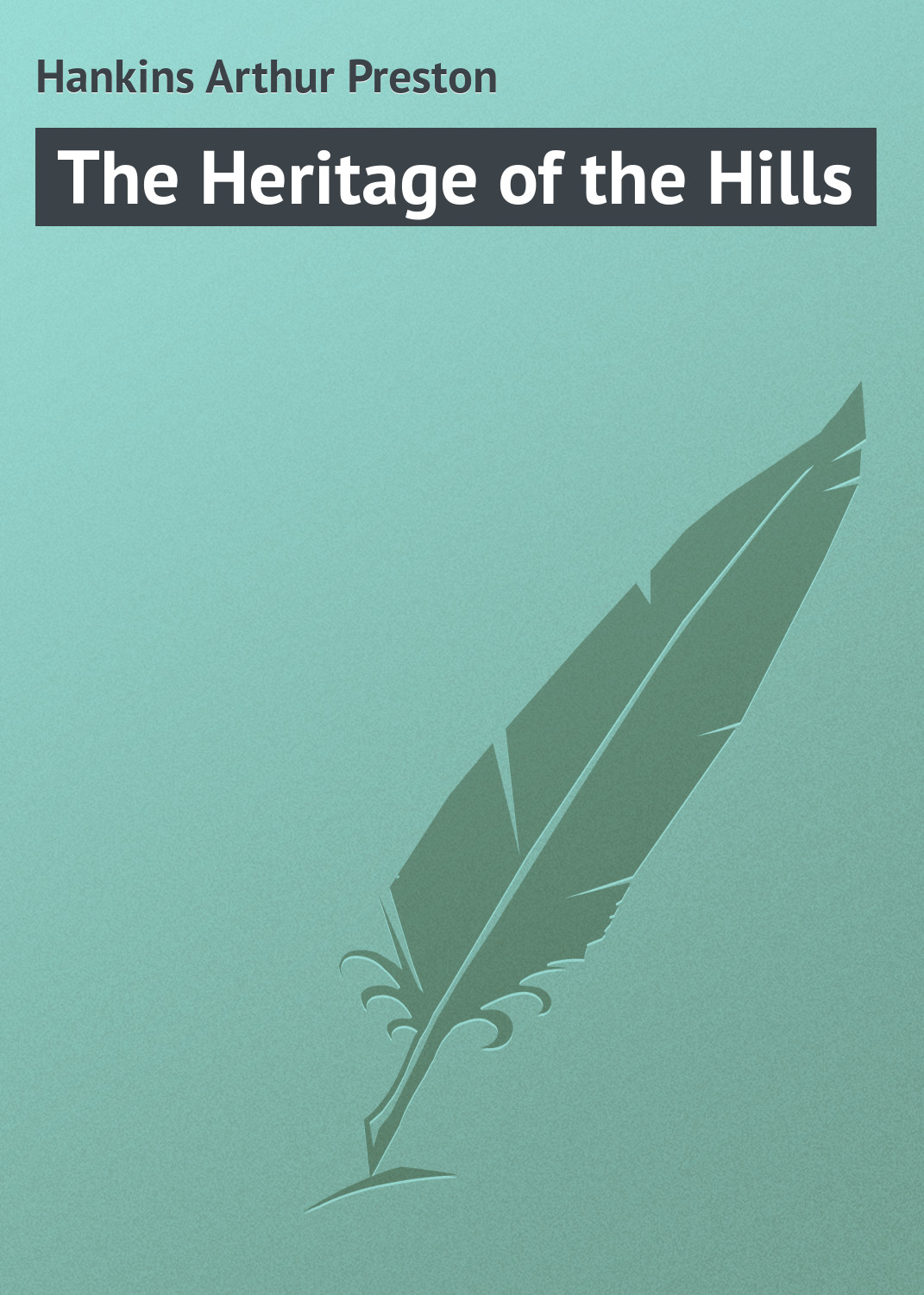 Hankins Arthur Preston The Heritage of the Hills the rider of the ruby hills