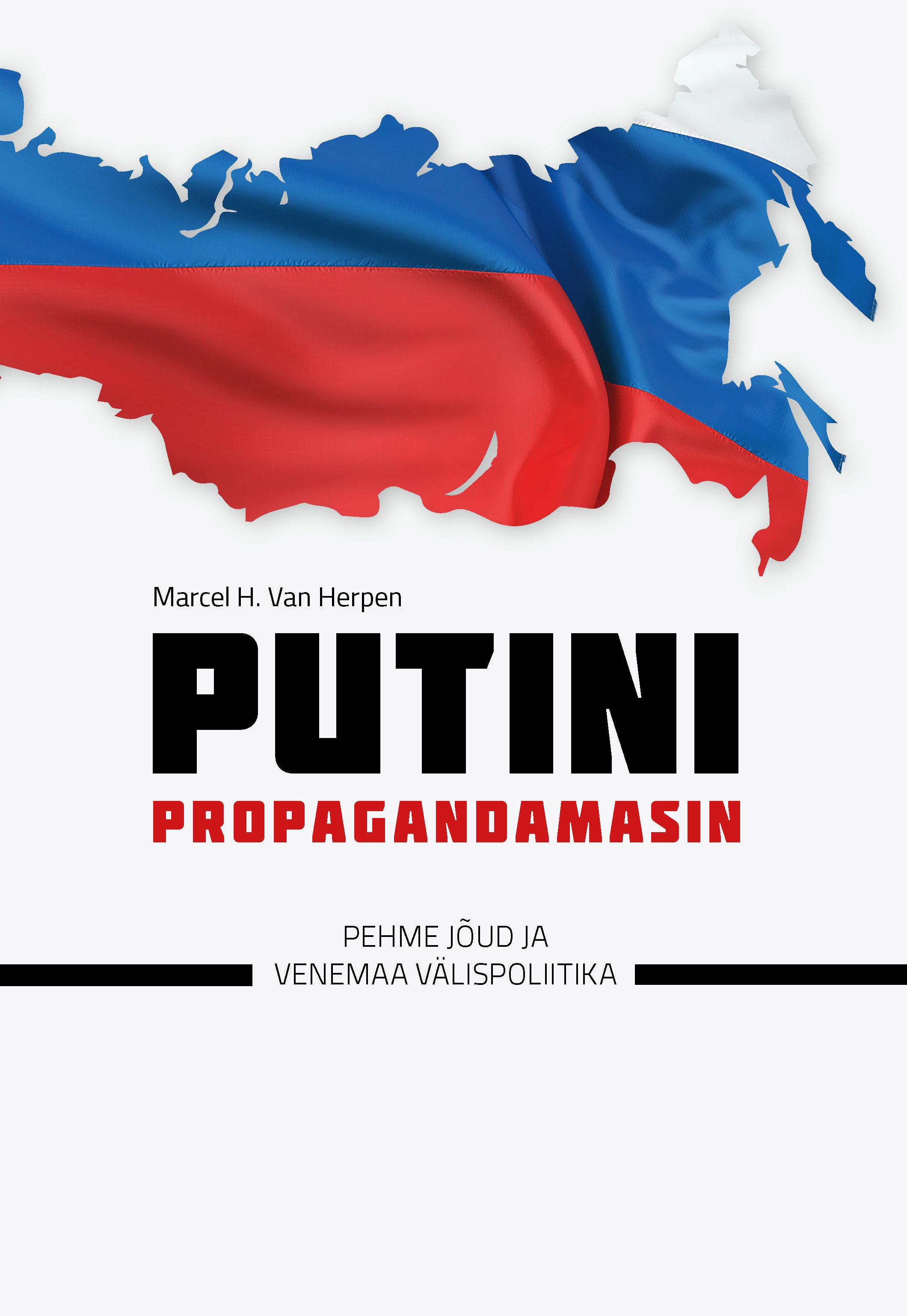 цена Marcel H. Van Herpen Putini propagandamasin. Pehme jõud ja Venemaa välispoliitika онлайн в 2017 году