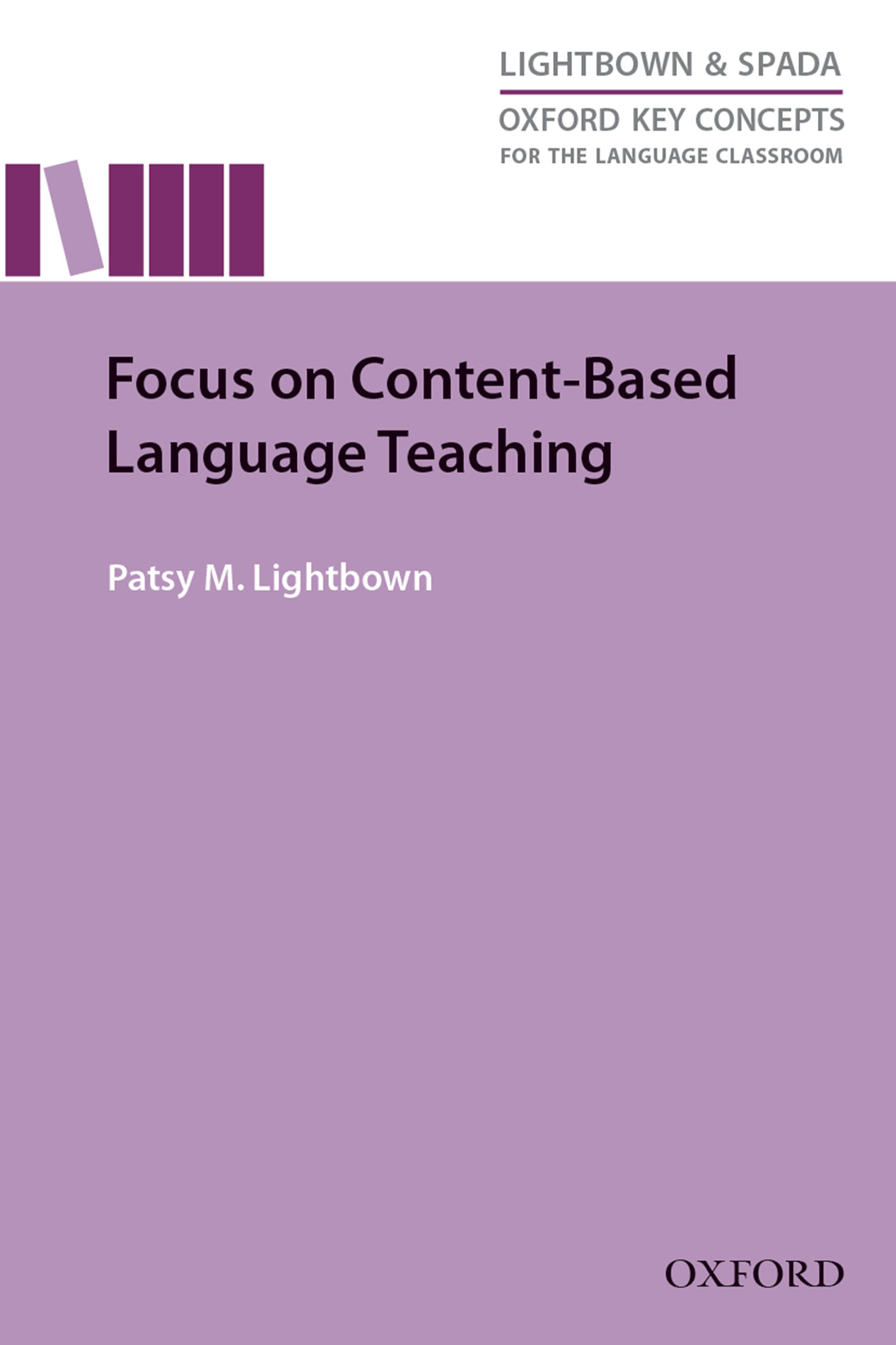 Patsy M. Lightbown Focus on Content-Based Language Teaching