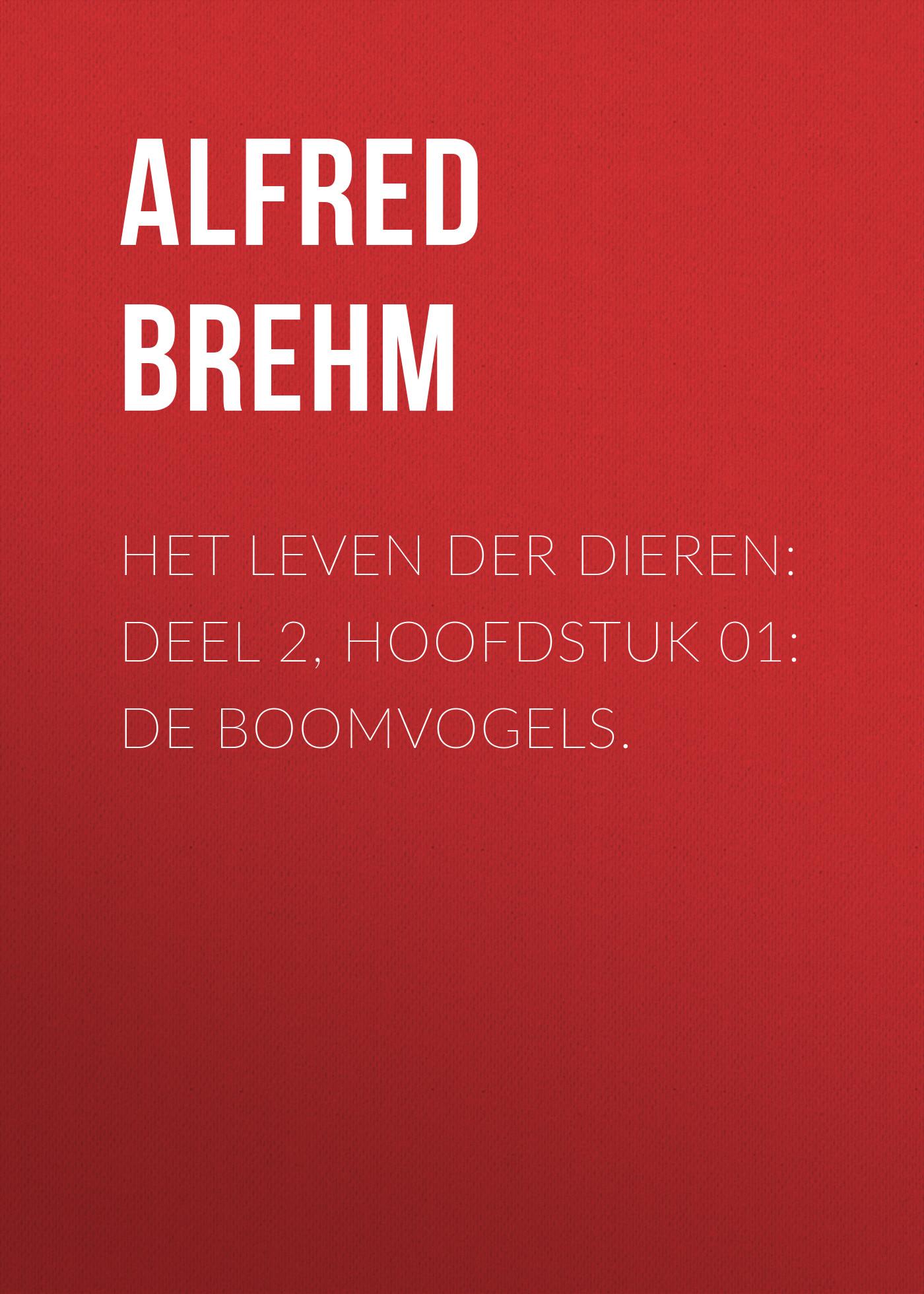 лучшая цена Brehm Alfred Edmund Het Leven der Dieren: Deel 2, Hoofdstuk 01: De Boomvogels.