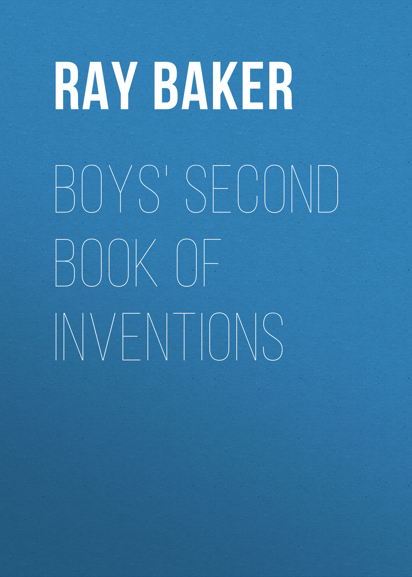 Фото - Baker Ray Stannard Boys' Second Book of Inventions dvd blu ray