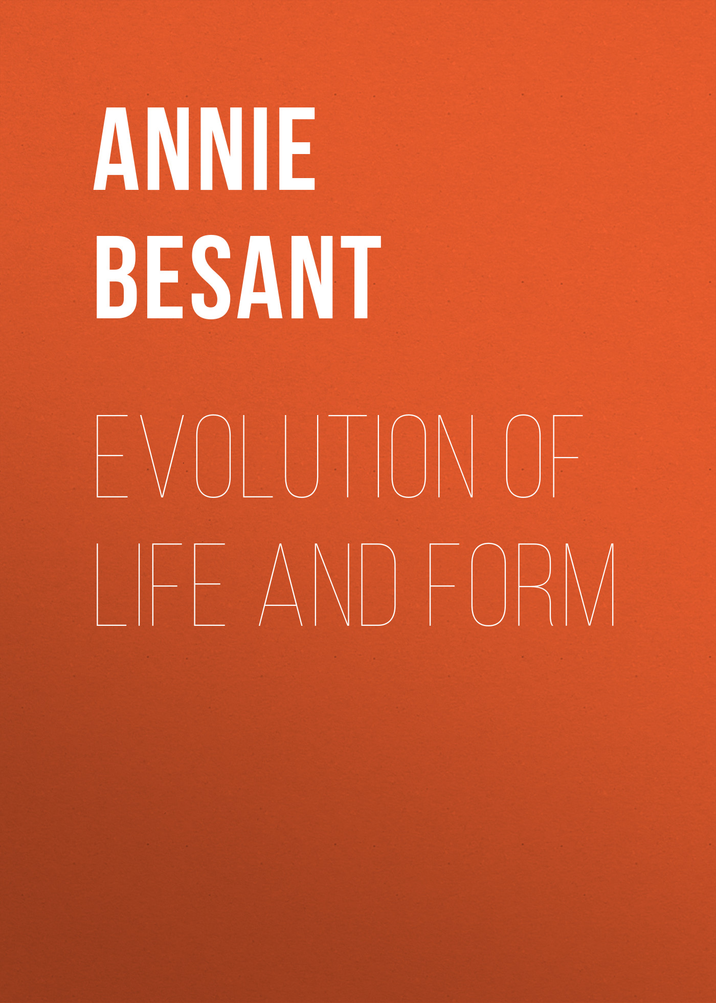 Annie Besant Evolution of Life and Form sound image and organic form