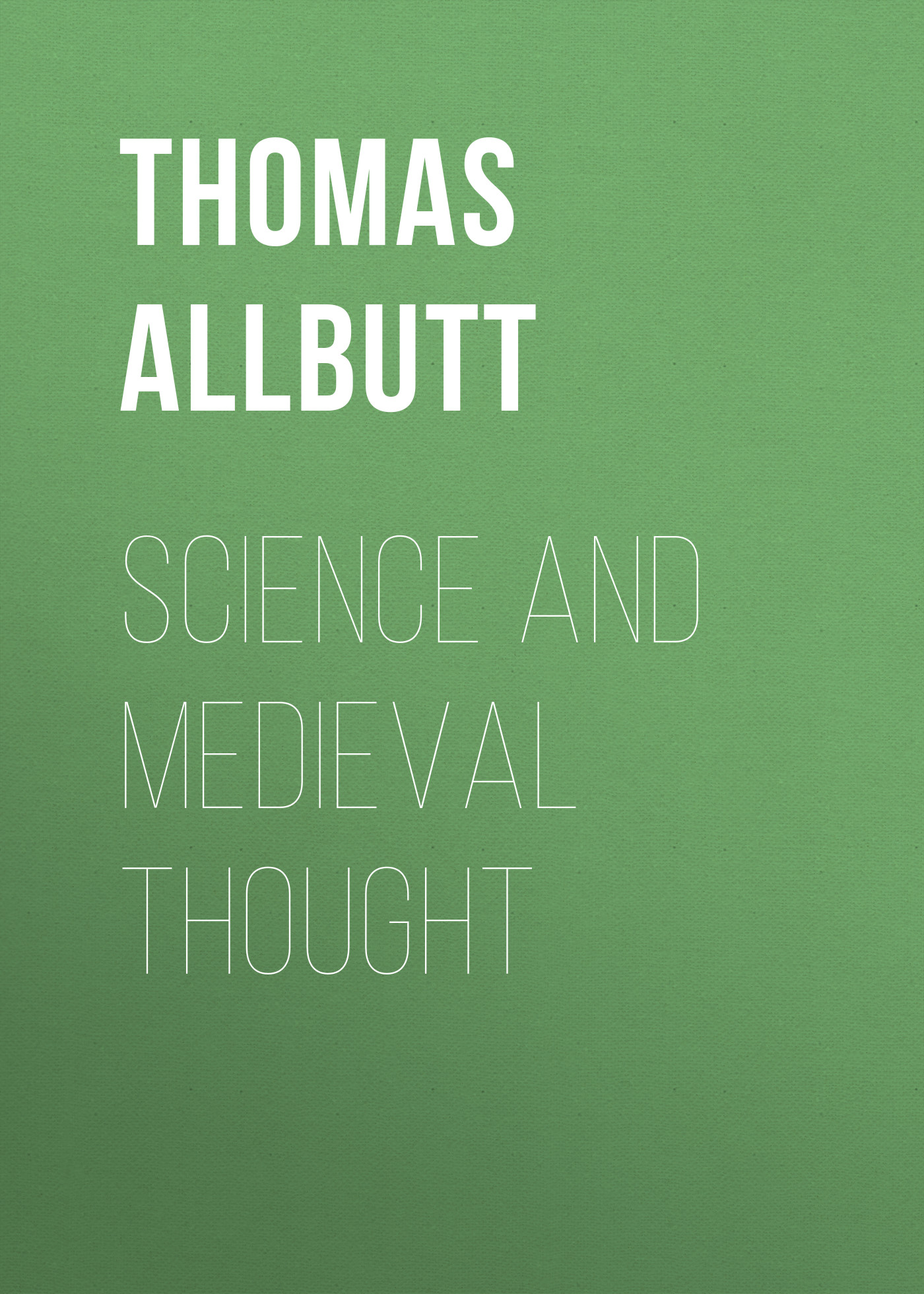Allbutt Thomas Clifford Science and Medieval Thought clifford brown clifford brown memorial
