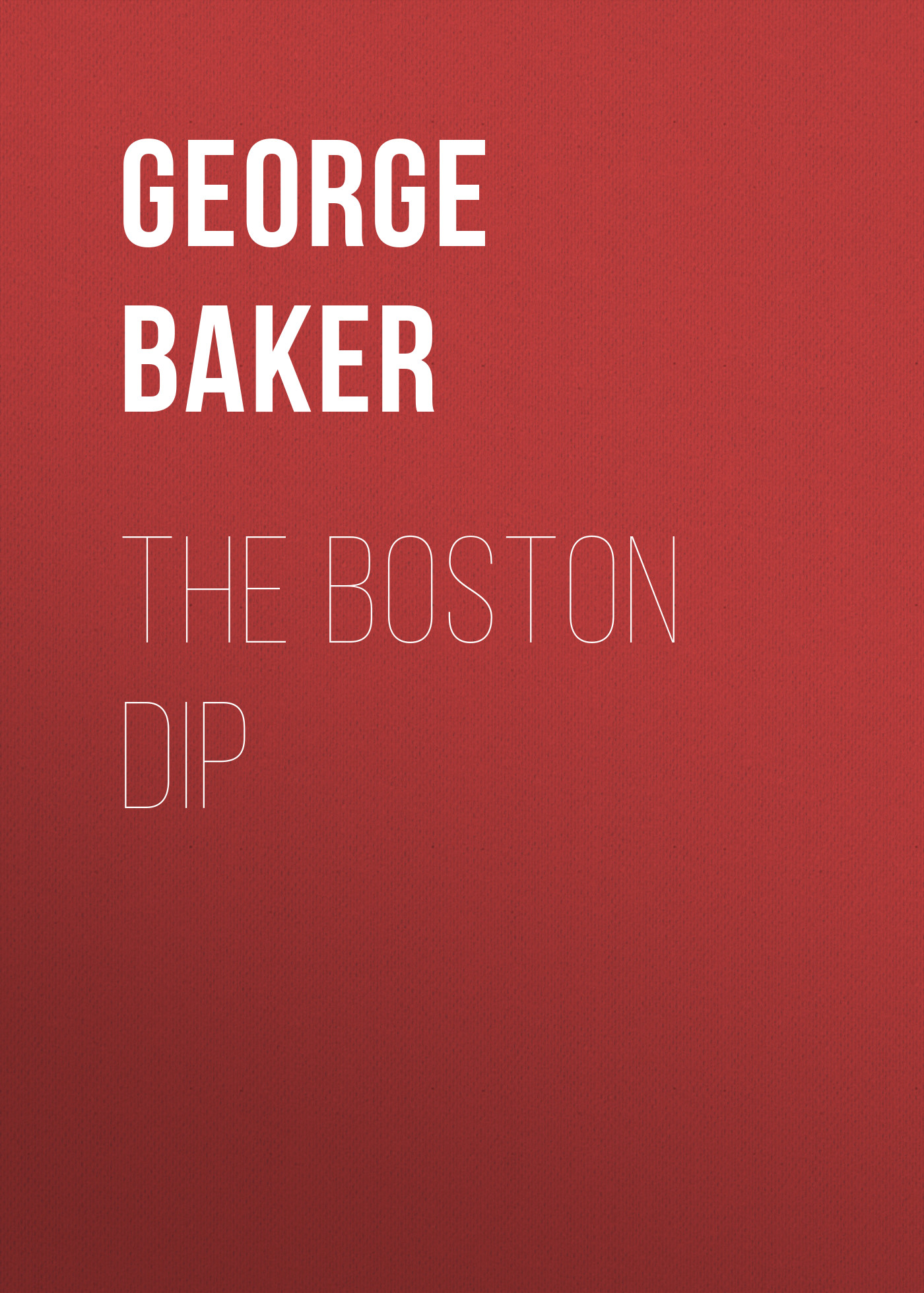 Baker George Melville The Boston Dip